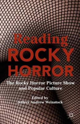 Reading Rocky Horror: The Rocky Horror Picture Show and Popular Culture (Paperback)