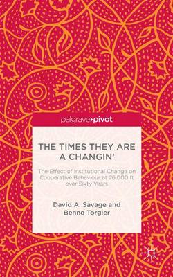 The Times They Are A Changin': The Effect of Institutional Change on Cooperative Behaviour at 26,000ft over Sixty Years (Hardback)