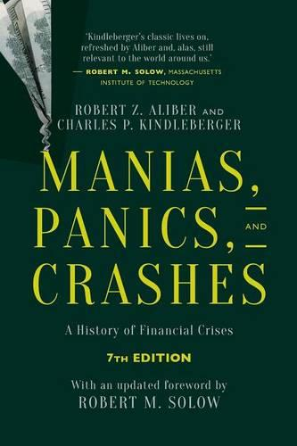 Manias, Panics, and Crashes: A History of Financial Crises, Seventh Edition (Paperback)