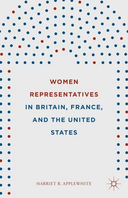 Women Representatives in Britain, France, and the United States (Hardback)