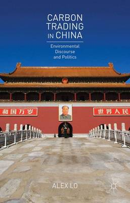 Carbon Trading in China: Environmental Discourse and Politics (Hardback)