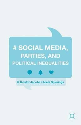 Social Media, Parties, and Political Inequalities (Hardback)