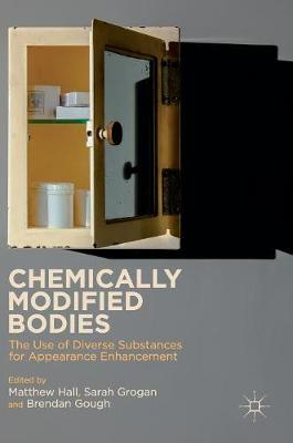 Chemically Modified Bodies: The Use of Diverse Substances for Appearance Enhancement (Hardback)