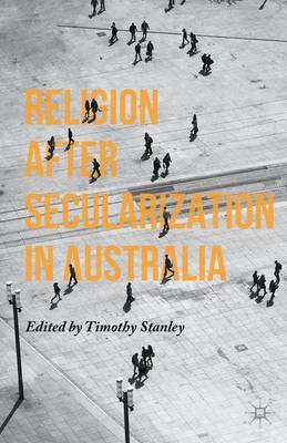 Religion after Secularization in Australia (Hardback)