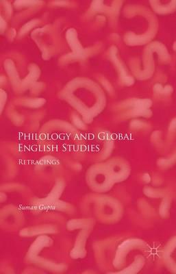 Philology and Global English Studies: Retracings (Hardback)