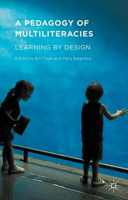 A Pedagogy of Multiliteracies: Learning by Design (Hardback)