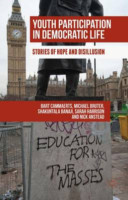 Youth Participation in Democratic Life: Stories of Hope and Disillusion (Hardback)