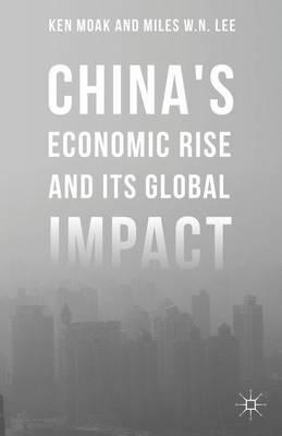 China's Economic Rise and Its Global Impact (Hardback)