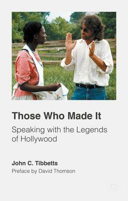 Those Who Made It: Speaking with the Legends of Hollywood (Hardback)