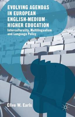 Evolving Agendas in European English-Medium Higher Education: Interculturality, Multilingualism and Language Policy (Hardback)