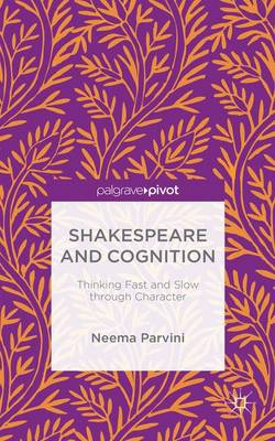 Shakespeare and Cognition: Thinking Fast and Slow through Character (Hardback)