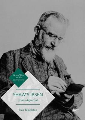 Shaw's Ibsen: A Re-Appraisal - Bernard Shaw and His Contemporaries (Hardback)