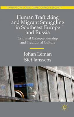 Human Trafficking and Migrant Smuggling in Southeast Europe and Russia: Learning Criminal Entrepreneurship and Traditional Culture - Transnational Crime, Crime Control and Security (Hardback)