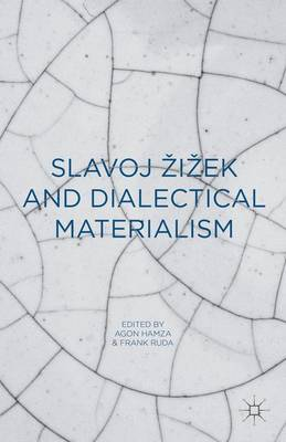 Slavoj Zizek and Dialectical Materialism (Hardback)