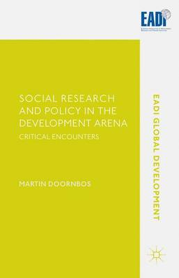 Social Research and Policy in the Development Arena: Critical Encounters - EADI Global Development Series (Hardback)