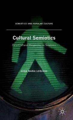 Cultural Semiotics: For a Cultural Perspective in Semiotics - Semiotics and Popular Culture (Hardback)