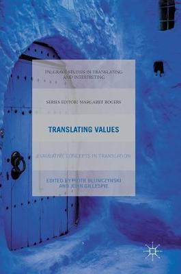 Translating Values: Evaluative Concepts in Translation - Palgrave Studies in Translating and Interpreting (Hardback)