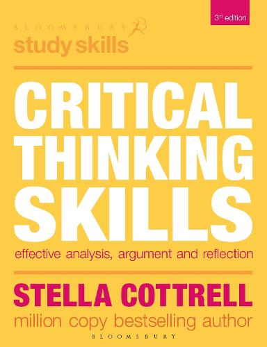 Critical Thinking Skills: Effective Analysis, Argument and Reflection - Palgrave Study Skills (Paperback)