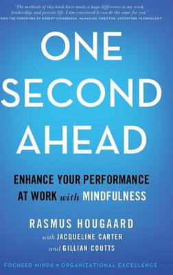 One Second Ahead: Enhance Your Performance at Work with Mindfulness (Hardback)