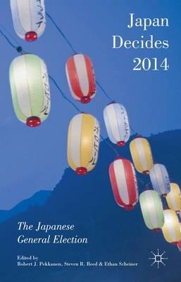 Japan Decides 2014: The Japanese General Election (Hardback)