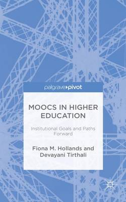 MOOCs in Higher Education: Institutional Goals and Paths Forward (Hardback)