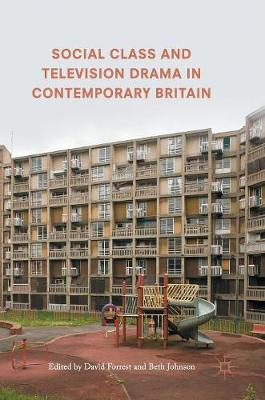 Social Class and Television Drama in Contemporary Britain (Hardback)