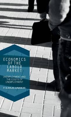Economics of the Labour Market: Unemployment, Long-Term Unemployment and the Costs of Unemployment (Hardback)