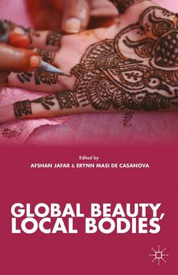 Global Beauty, Local Bodies (Paperback)