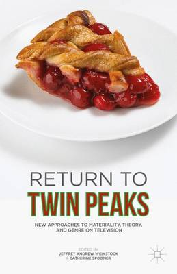 Return to Twin Peaks: New Approaches to Materiality, Theory, and Genre on Television (Hardback)