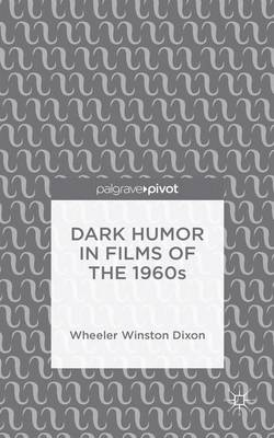 Dark Humor in Films of the 1960s (Hardback)