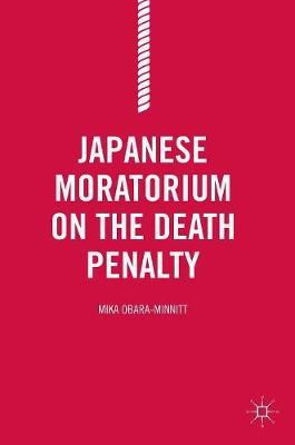 Japanese Moratorium on the Death Penalty (Hardback)