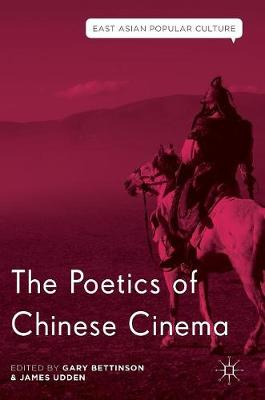 The Poetics of Chinese Cinema - East Asian Popular Culture (Hardback)