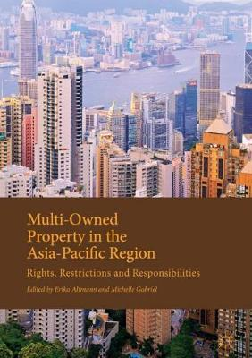 Multi-Owned Property in the Asia-Pacific Region: Rights, Restrictions and Responsibilities (Hardback)