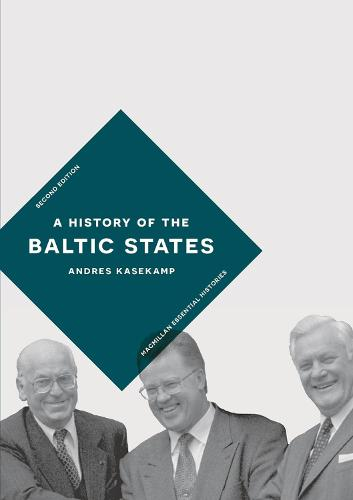 A History of the Baltic States - Palgrave Essential Histories series (Hardback)