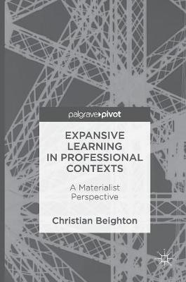 Expansive Learning in Professional Contexts: A Materialist Perspective (Hardback)
