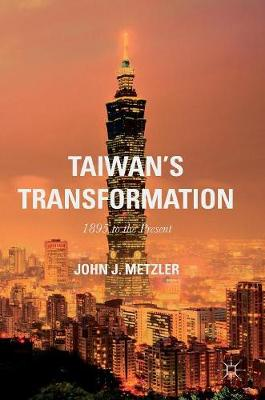 Taiwan's Transformation: 1895 to the Present (Hardback)