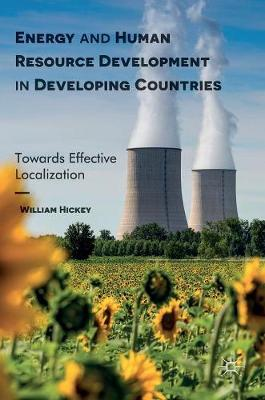 Energy and Human Resource Development in Developing Countries: Towards Effective Localization (Hardback)