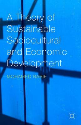 A Theory of Sustainable Sociocultural and Economic Development (Hardback)
