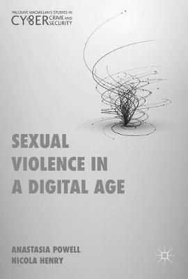 Sexual Violence in a Digital Age - Palgrave Studies in Cybercrime and Cybersecurity (Hardback)