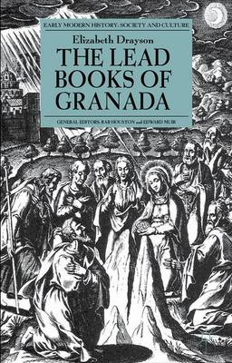 The Lead Books of Granada - Early Modern History: Society and Culture (Paperback)