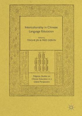 Interculturality in Chinese Language Education - Palgrave Studies on Chinese Education in a Global Perspective (Hardback)