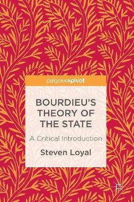Bourdieu's Theory of the State: A Critical Introduction (Hardback)