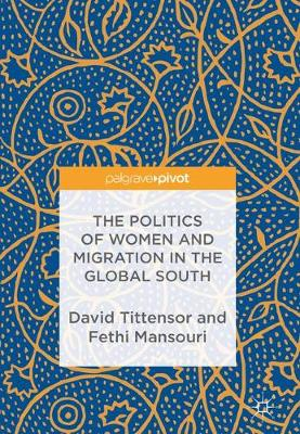The Politics of Women and Migration in the Global South (Hardback)