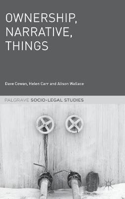 Ownership, Narrative, Things - Palgrave Socio-Legal Studies (Hardback)