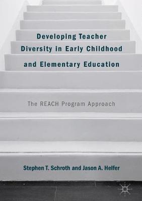 Developing Teacher Diversity in Early Childhood and Elementary Education: The REACH Program Approach (Hardback)