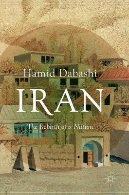 Iran: The Rebirth of a Nation (Hardback)