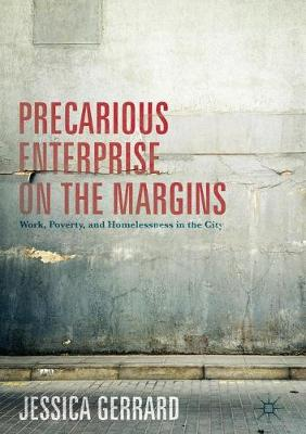 Precarious Enterprise on the Margins: Work, Poverty, and Homelessness in the City (Hardback)