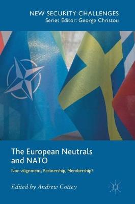 The European Neutrals and NATO: Non-alignment, Partnership, Membership? - New Security Challenges (Hardback)