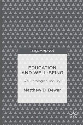Education and Well-Being: An Ontological Inquiry (Hardback)