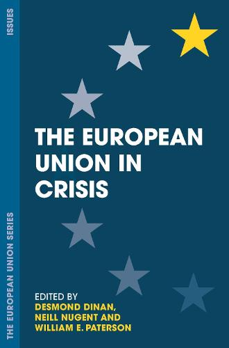 The European Union in Crisis - The European Union Series (Hardback)